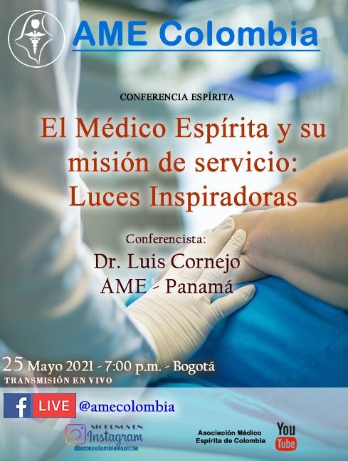 video de la conferencia El Médico Espírita y su misión de servicio: luces inspiradoras, con Luis Cornejo. Mayo25_2021