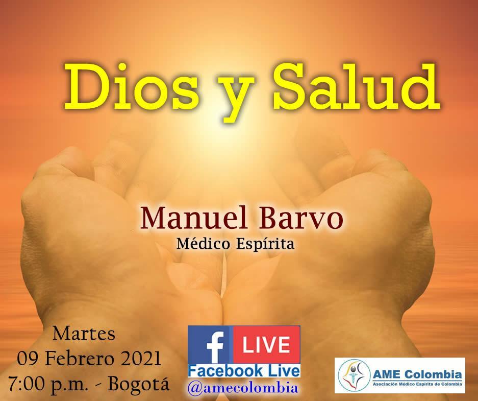 video de la conferencia Dios y Salud., con Manuel Barvo Febrero 9_2021