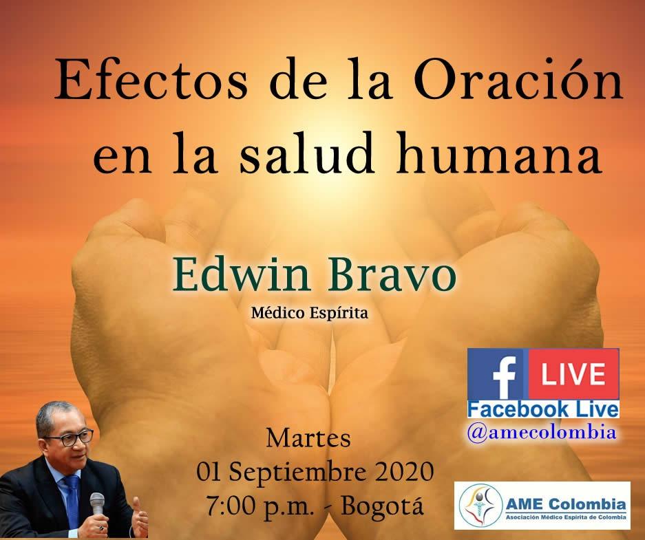 video de la conferencia Efectos de la Oración en la Salud Humana. Por: Edwin Bravo. 01 de Septiembre 2020