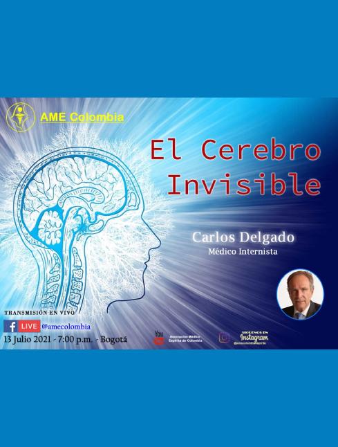 video de la conferencia El cerebro invisible., con Carlos Delgado. Julio13_2021