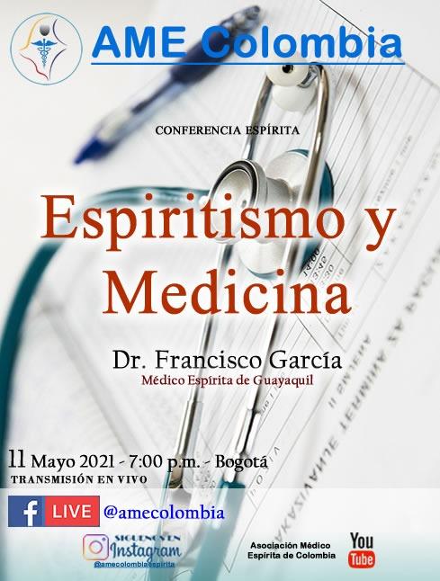 video de la conferencia Espiritismo y Medicina, con Francisco García Dávila. Mayo11_2021