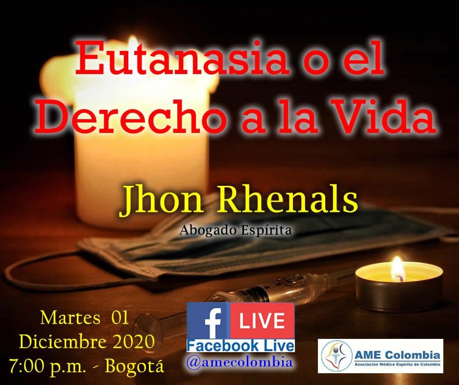 video de la conferencia Eutanasia o el derecho a la vida. Jhon Rhenals Diciembre 01 2020