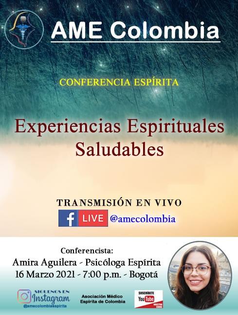 video de la conferencia Experiencias Espirituales Saludables., con Amira Aguilera Marzo 16_2021