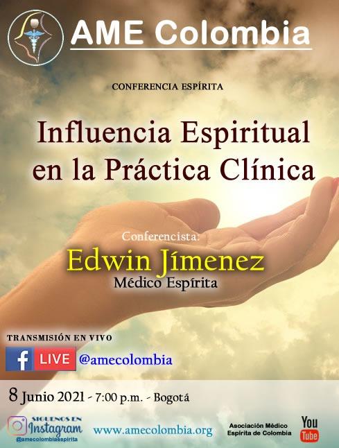 video de la conferencia Influencia Espiritual en la práctica clínica, con Edwin Jiménez. Junio8_2021