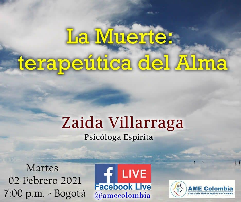 video de la conferencia La Muerte: terapeútica del Alma., con Zaida Villarraga Febrero 2_2021