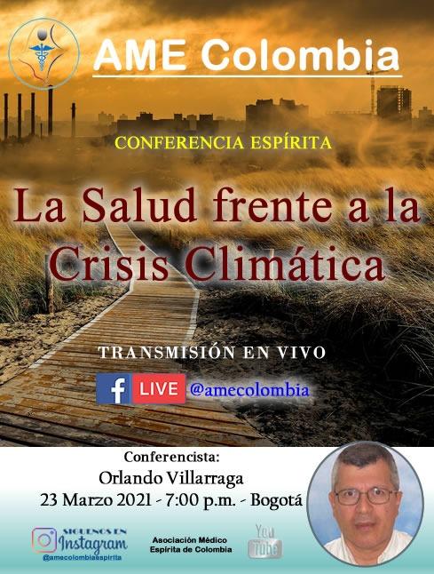 video de la conferencia La Salud frente a la Crisis Climática, por Orlando Villarraga. Marzo 23_2021