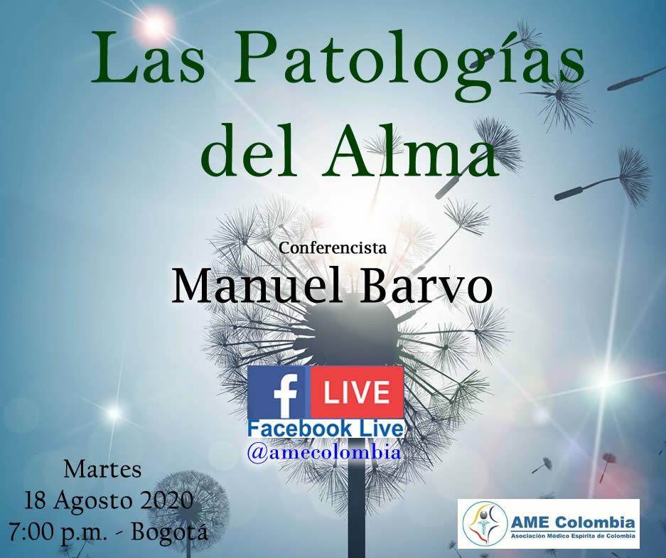 video de la conferencia Las Patologías del Alma. Por: Manuel Barvo. 18 de Agosto 2020