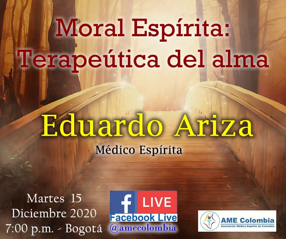 video de la conferencia Moral Espirita: terapeutica del Alma., con Eduardo Ariza Diciembre 15 2020