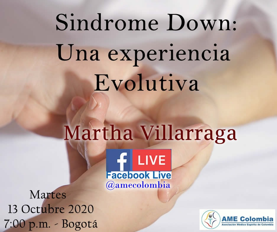 video de la conferencia Sindrome Down: Una experiencia Evolutiva. Por Martha Villarraga Octubre13 2020