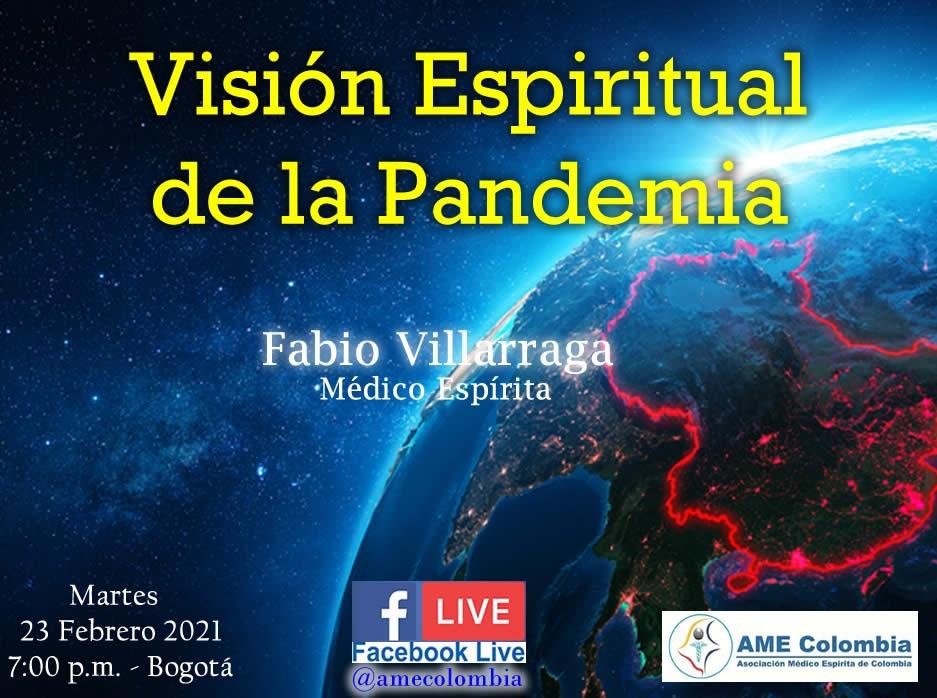 video de la conferencia Visión Espiritual de la Pandemia, con Fabio Villarraga Febrero 23_2021